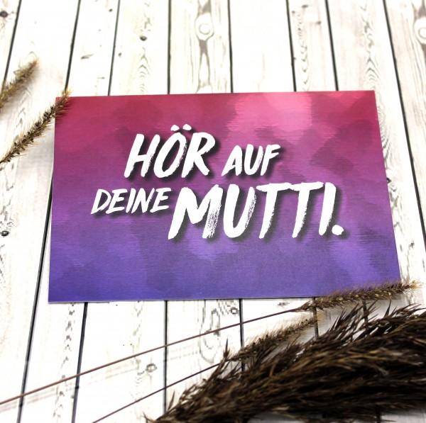 Postkarte - Hör auf deine Mutti